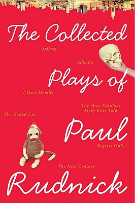 The Collected Plays of Paul Rudnick By Rudnick, Paul