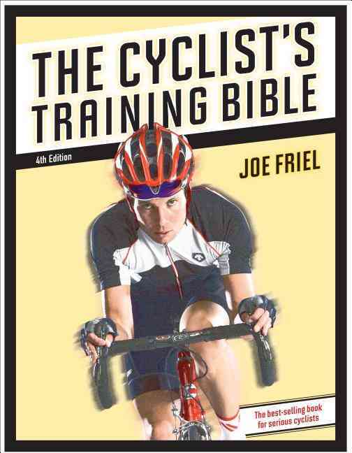 The Cyclist's Training Bible By Friel, Joe